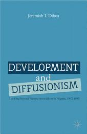 Development and Diffusionism: Looking Beyond Neopatrimonialism in Nigeria, 1962–1985