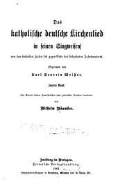 Das katholische deutsche Kirchenlied in seinen Singweisen: von den frühesten Zeiten ...