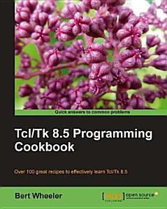 Tcl Tk 8 5 Programming Cookbook Book