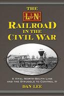 The L&N Railroad in the Civil War
