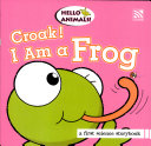 Hello Animals  Croak   i Am a Frog PDF