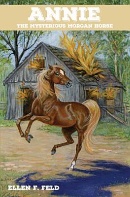 Annie  The Mysterious Morgan Horse PDF