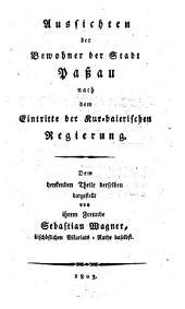 Aussichten der Bewohner der Stadt Passau nach dem Eintritte der Kur-Baier. Regierung