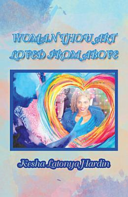 Woman Thou Art Loved from Above