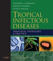 Tropical Infectious Diseases  Principles  Pathogens and Practice E Book PDF