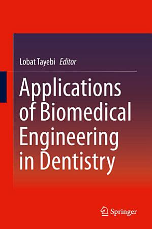 Applications of Biomedical Engineering in Dentistry PDF