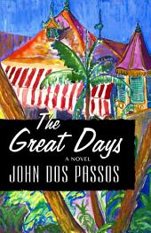 The Great Days: A Novel