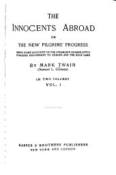The Writings of Mark Twain [pseud.]: The innocents abroad, or, The new Pilgrim's progress