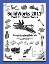SolidWorks 2011 Part I - Basic Tools: Part 1