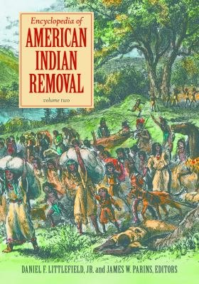 Encyclopedia of American Indian Removal  2 volumes