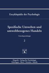 Themenbereich C: Theorie und Forschung / Umweltpsychologie / Spezifische Umwelten und umweltbezogenes Handeln