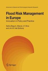 Flood Risk Management in Europe: Innovation in Policy and Practice