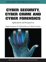 Cyber Security  Cyber Crime and Cyber Forensics  Applications and Perspectives PDF