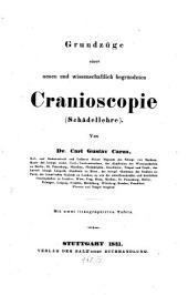 Grundzüge einer neuen und wissenschaftlich begründeten Cranioscopie, Schädellehre