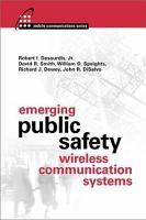 Emerging Public Safety Wireless Communication Systems PDF