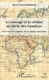 Le sauvage et le civilisé au siècle des Lumières: Essai sur les origines de la culture matérielle