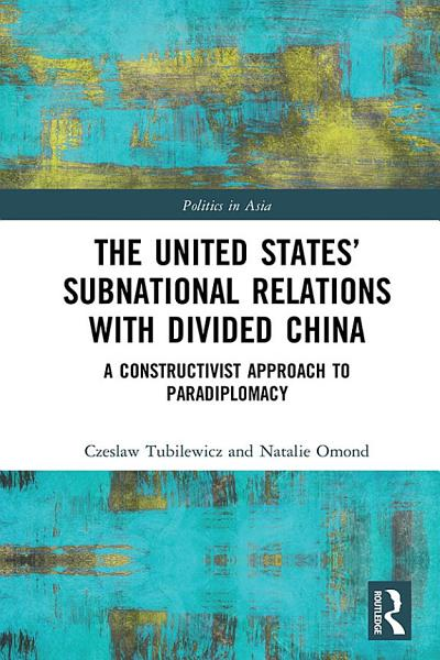 The United States' Subnational Relations with Divided China