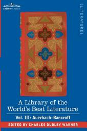 A Library of the World's Best Literature - Ancient and Modern - Vol. III (Forty-Five Volumes); Auerbach - Bancroft