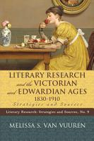 Literary Research and the Victorian and Edwardian Ages  1830 1910 PDF
