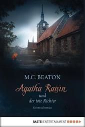 Agatha Raisin und der tote Richter: Kriminalroman