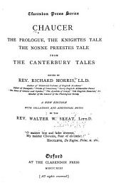 The Prolouge, the Knights Tale, the Nonne Preestes Tale, from the Canterbury Tales