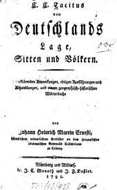 Von Deutschlands Lage, Sitten und Völkern: Mit erklärenden Anmerkungen, einigen Ausführungen, und einem geographischhistorischen Wörterbuche