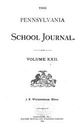 The Pennsylvania School Journal: Volume 22