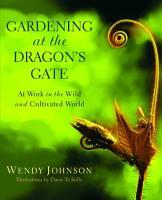 Gardening at the Dragon s Gate PDF
