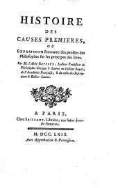 Histoire des causes premières: ou, Exposition sommaire des pensées des philosophes sur les principes desêtres