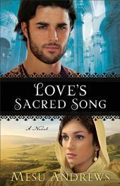 Love's Sacred Song ( Book #2): A Novel