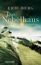 Das Nebelhaus: Roman
