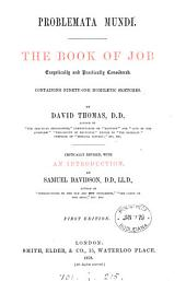 Problemata mundi. The Book of Job exegetically and practically considered, ninety-one homiletic sketches, critically revised, with an intr., by S. Davidson