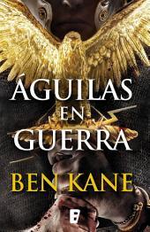 Águilas en guerra (Águilas de Roma 1): 1er volumen serie Águilas de Roma