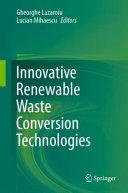 Innovative Renewable Waste Conversion Technologies
