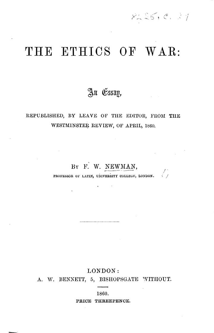 The Ethics of War: an Essay, Republished ... from the Westminster Review, of April, 1860