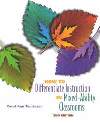 How To Differentiate Instruction In Mixed Ability Classrooms Book PDF