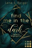 Find Me in the Dark  Geheime Vergangenheit
