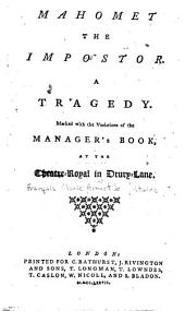 Mahomet, the Impostor: A Tragedy ; Marked with the Variations of the Manager's Book at the Theatres-Royal in Drury-Lane