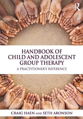 Handbook of Child and Adolescent Group Therapy