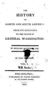 The History of North and South America: From Its Discovery to the Death of General Washington, Volumes 1-2