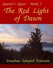 The Red Light of Dawn - Gaenor's Quest: Book 1
