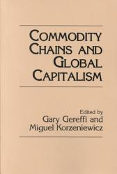 Commodity Chains And Global Capitalism Book PDF