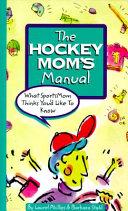 The Hockey Mom s Manual