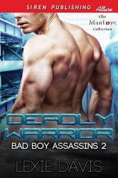 Deadly Warrior [Bad Boy Assassins 2]