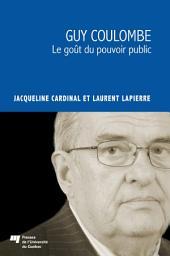Guy Coulombe: Le goût du pouvoir public