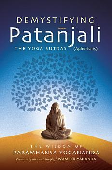Demystifying Patanjali  The Yoga Sutras PDF