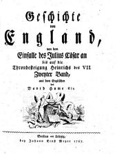 Geschichte von England, von dem Einfalle des Julius Cäsar an bis auf die Thronbesteigung Heinrichs des VII.: Zweyter Band, Band 2