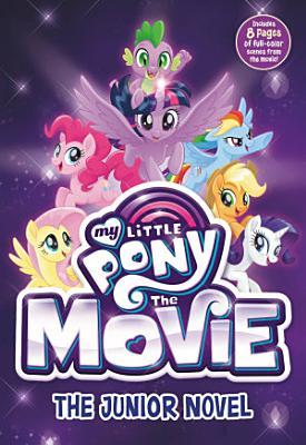 My Little Pony  The Movie  The Junior Novel