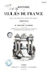 Histoire des villes de France, avec une introduction générale pour chaque province: Volume6