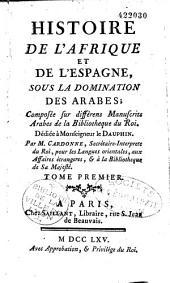 Histoire de l'Afrique et de l'Espagne sous la domination des Arabes: Volume1